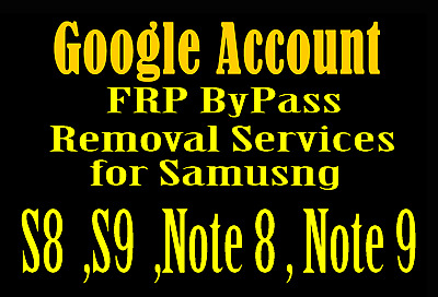 Google Account Removal FRP Bypass Service for Samsung Galaxy Note 9 Note 8