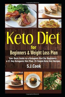 Keto Diet for Beginners - Weight Loss Plan by S-J- Cook Paperback 1521903700 NEW