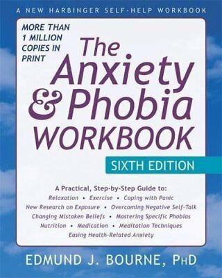 The Anxiety and Phobia Workbook by Bourne PhD Edmund