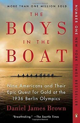 The Boys in the Boat Nine Americans and Their Epic Quest for Gold at the 1936 B