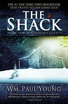 The Shack Where Tragedy Confronts Eternity by William P- Young