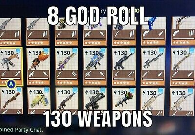 8 Lvl 130 Max God Rolled Weapons- Fortnite Save The World-