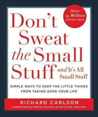 Dont Sweat the Small Stuff - - - and Its All Small Stuff Simple Ways t - GOOD