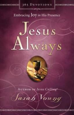 Jesus Always Embracing Joy in His Presence - Hardcover By Young Sarah - GOOD