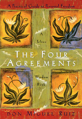 The Four Agreements A Practical Guide to Personal Freedom A Toltec Wisd - GOOD