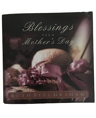 Blessings for a Mothers Day by Ruth Bell Graham