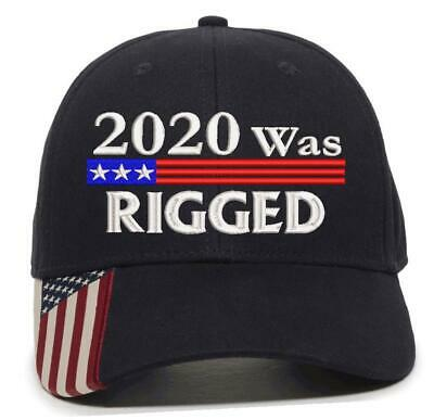 2020 Was Rigged Embroidered Hat Trump 2020 2024 USA300 Outdoor Cap wFlag Brim