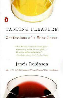 Tasting Pleasure Confessions of a Wine Lover - Paperback - GOOD