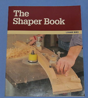The Shaper Book by Lonnie Bird 1997 Paperback woodworking tool manual