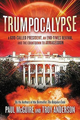 Trumpocalypse The End-Times President a Battle Against the Globalist Elite an