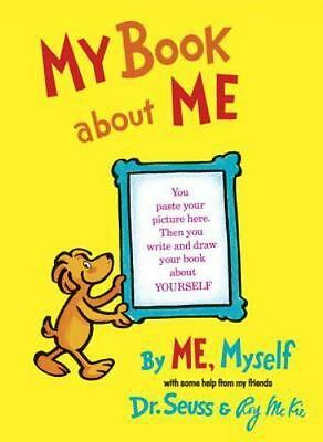 Classic Seuss My Book about Me by Me Myself with Some Help from My Friends by…