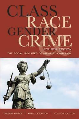 Class Race Gender and Crime The Social Realities of Justice in America