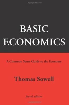 Basic Economics A Common Sense Guide to the Economy by Sowell Thomas
