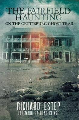 Fairfield Haunting  On the Gettysburg Ghost Trail Paperback by Estep Richa-