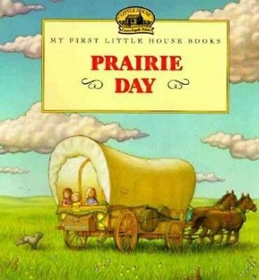 Prairie Day  Adapted from the Little House Books by Laura Ingalls Wilder Pa-