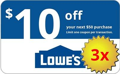 THREE 3x Lowes 10 OFF 50 InStore and Online3Coupons-Fast Delivery-