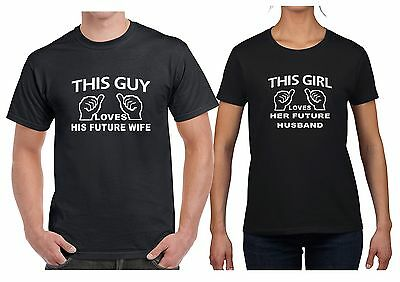 MENS AND LADIES T SHIRTS THIS GUY GIRL LOVES HIS FUTURE WIFE HER FUTURE HUSBAND