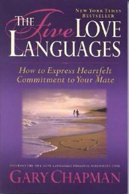 The Five Love Languages How to Express Heartfelt Commitment to Your Mate - GOOD