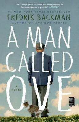 A Man Called Ove A Novel - Paperback By Backman Fredrik - VERY GOOD