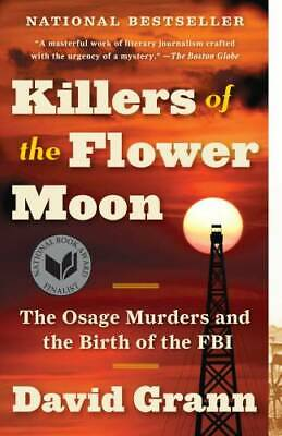Killers of the Flower Moon The Osage Murders and the Birth of the FBI - GOOD
