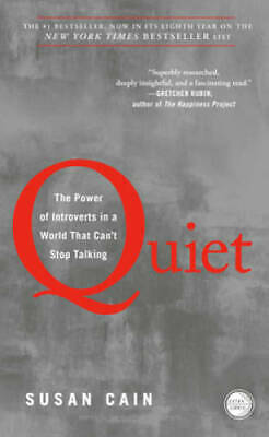 Quiet The Power of Introverts in a World That Cant Stop Talking - GOOD