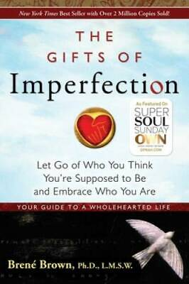 The Gifts of Imperfection Let Go of Who You Think Youre Supposed to Be  - GOOD