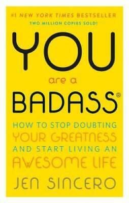 You Are a Badass How to Stop Doubting Your Greatness and Start Living an - GOOD