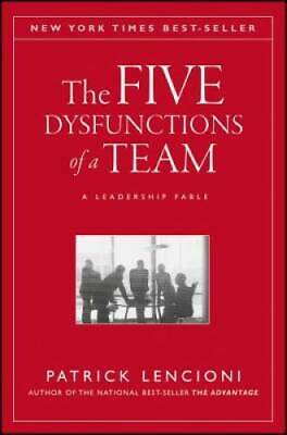 The Five Dysfunctions of a Team A Leadership Fable - Hardcover - GOOD