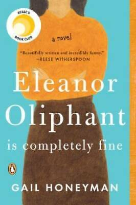 Eleanor Oliphant Is Completely Fine A Novel - Paperback - GOOD