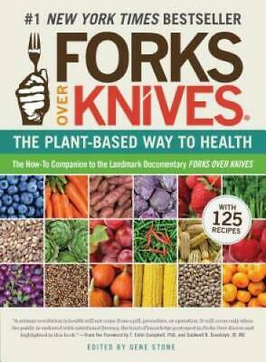 Forks Over Knives The Plant-Based Way to Health - Paperback - GOOD
