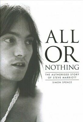 All or Nothing  The Authorised Story of Steve Marriott Hardcover by Spence-