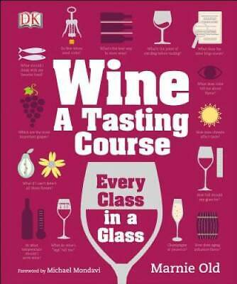 Wine A Tasting Course - Hardcover By Old Marnie - GOOD