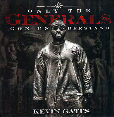 KEVIN GATES - ONLY THE GENERALS GON UNDERSTAND   MIX CD- SUMMER  2019