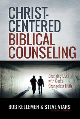 Christ-Centered Biblical Counseling Changing Lives with Gods Changeles - GOOD