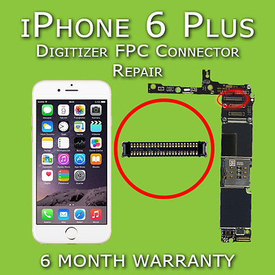 Apple iPhone 6 Plus Digitizer FPC Connector Replacement Repair Service No Touch