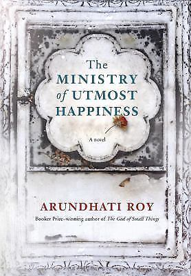 The Ministry of Utmost Happiness A novel Hardcover – Deckle Edge June 6 2017
