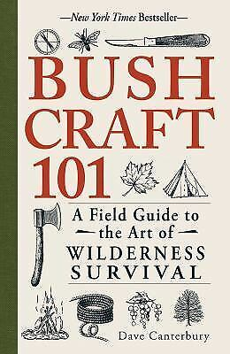 Bushcraft 101 A Field Guide to the Art of Wilderness Survival EB00K