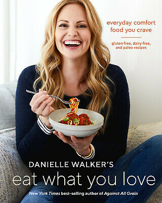 1 Hardcover - Danielle Walkers Eat What You Love- Free Shipping