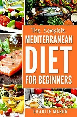 The Mediterranean Diet for Beginners  The Complete Guide - 40 Delicious-