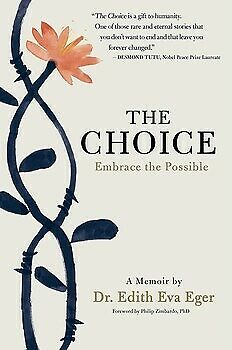The Choice  Embrace the Possible by Edith Eva Eger 2018 E- B00K