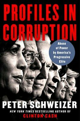 Profiles in Corruption Abuse of Power by Americas Progressive Elite New