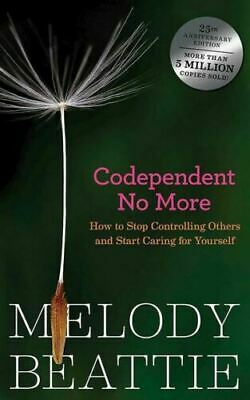 Codependent No More How to Stop Controlling Others and Start Caring for Yoursel