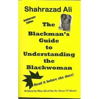 The Blackmans Guide to Understanding the Blackwoman