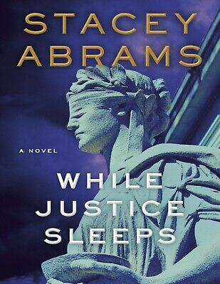 While Justice Sleeps by Stacey Abrams 2021