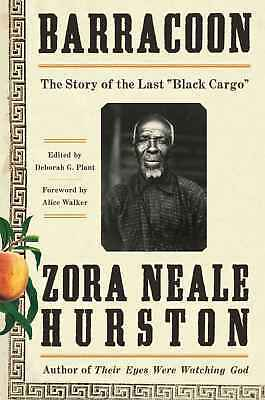The Story of the Last Black Cargo Barracoon by Zora Neale Hurston2018 eBooks