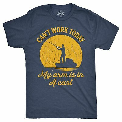 Mens Cant Work Today My Arm Is In A Cast T-Shirt Funny Fishing Fathers Day Tee
