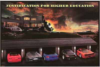 JUSTIFICATION FOR HIGHER EDUCATION - MOTIVATIONAL POSTER 24x36 - CLASSIC 50414