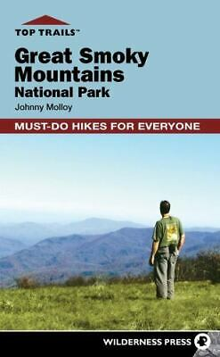 Top Trails Great Smoky Mountains National Park Must-Do Hikes for Everyone