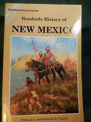 THE ROADSIDE HISTORY OF NEW MEXICO by FRANCIS - ROBERTA FUGATE