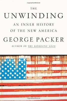 The Unwinding An Inner History of the New America by George Packer